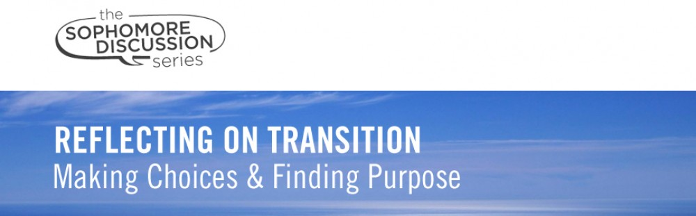 Reflecting on Transition: Making Choices and Finding Purpose